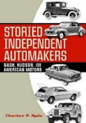 STORIED INDEPENDENT AUTOMAKERS - NASH, HUDSON, AND AMERICAN MOTORS