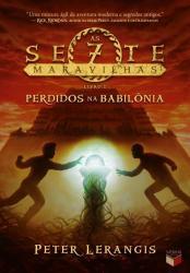 PERDIDOS NA BABILONIA - V.2 - SETE MARAVILHAS