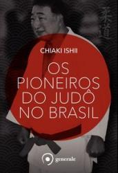 PIONEIROS DO JUDO NO BRASIL, O