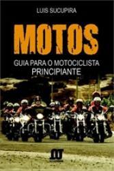 MOTOS - GUIA PARA O MOTOCICLISTA PRINCIPIANTE