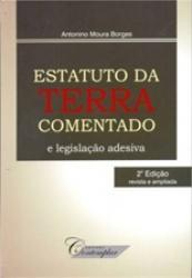 ESTATUTO DA TERRA COMENTADO E LEGISLACAO ADESIVA - 2a. ED 2014