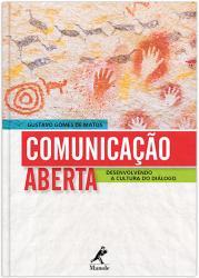 COMUNICACAO ABERTA: DESENVOLVENDO A CULTURA DO DIALOGO