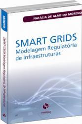 SMART GRIDS E A MODELAGEM REGULATORIA DE INFRAESTRUTURAS