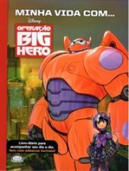 MINHA VIDA COM ... BIG HERO