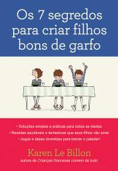7 SEGREDOS PARA CRIAR FILHOS BONS DE GARFO, OS