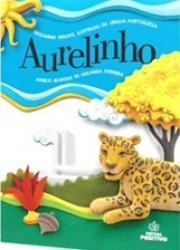 AURELINHO - DICIONARIO INFANTIL ILUSTRADO DA LINGUA PORTUGUESA - 4a. ED.