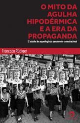 MITO DA AGULHA HIPODERMICA E A ERA DA PROPAGANDA, O