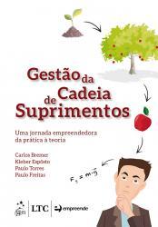 GESTAO DA CADEIA DE SUPRIMENTOS: UMA JORNADA EMPREENDEDORA DA PRATICA A TEORIA