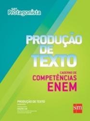 SER PROTAGONISTA: PRODUCAO DE TEXTO - CADERNO DE COMPETENCIAS ENEM
