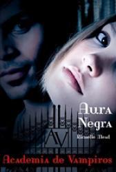 ACADEMIA DE VAMPIROS - VOL 02 - AURA NEGRA