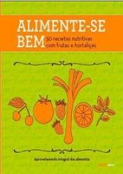 ALIMENTE-SE BEM 50: RECEITAS NUTRITIVAS COM FRUTAS E HORTALICAS