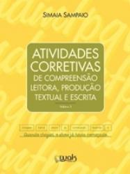 ATIVIDADES CORRETIVAS VOL. 3 - DE COMPREENSAO LEITORA, PRODUCAO TEXTUAL E ESCRITA