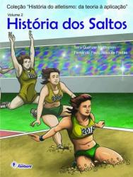 HISTORIA DO ATLETISMO, DA TEORIA A APLICACAO - VOL 2  - HISTORIA DOS SALTOS
