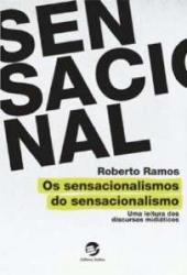 SENSACIONALISMOS DO SENSACIONALISMO, OS