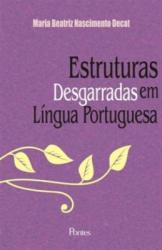 ESTRUTURAS DESGARRADAS DA LINGUA PORTUGUESA