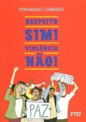 RESPEITO, SIM! VIOLENCIA, NAO!