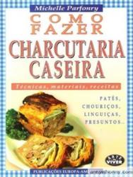 COMO FAZER CHARCUTARIA CASEIRA