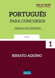 PORTUGUES PARA CONCURSOS - TEORIA E 900 QUESTOES - 30a ED - 2017