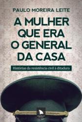 MULHER QUE ERA O GENERAL DA CASA, A