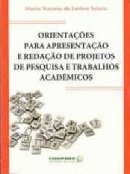 ORIENTACOES PARA APRESENTACAO E REDACAO DE PROJETOS DE PESQUISA E TRABALHOS ACADEMICOS