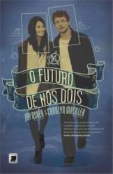 FUTURO DE NOS DOIS, O
