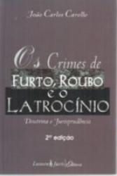 CRIMES DE FURTO ROUBO E O LATROCINIO