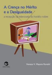 CRENCA NO MERITO E A DESIGUALDADE, A