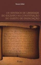 SENTIDOS DE LIBERDADE DO ESCRAVO NA CONSTITUICAO