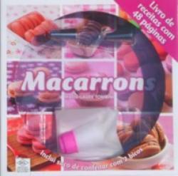 MACARRONS - 22 RECEITAS DELICIOSAS DE MACARRONS