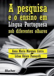 PESQUISA E O ENSINO EM LINGUA PORTUGUESA SOB DIFERENTES OLHARES