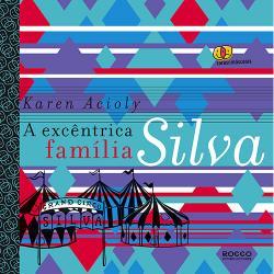 EXCENTRICA FAMILIA SILVA, A