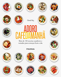 ADORO CAFE DA MANHA - MAIS DE 150 RECEITAS SAUDAVEIS E VARIADAS PARA COMECAR BEM O DIA