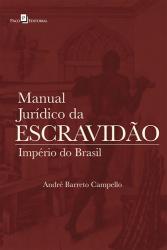 MANUAL JURIDICO DA ESCRAVIDAO - IMPERIO DO BRASIL