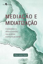 MEDIACAO E MIDIATIZACAO