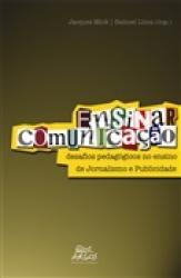 ENSINAR COMUNICACAO: DESAFIOS PEDAGOGICOS NO ENSINO DE JORNALISMO E PUBLICIDADE