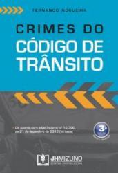 CRIMES DO CODIGO DE TRANSITO - DE ACORDO COM A LEI FEDERAL NO.12760