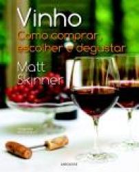 VINHO - COMO COMPRAR, ESCOLHER E DEGUSTAR