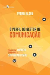 PERFIL DO GESTOR DE COMUNICACAO, O