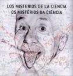 MISTERIOS DE LA CIENCIA, LOS - OS MISTERIOS DA CIENCIA