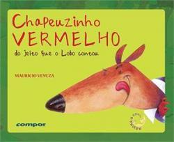 CHAPEUZINHO VERMELHO DO JEITO QUE O LOBO CONTOU