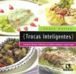 TROCAS INTELIGENTES - TRANSFORME RECEITAS TRADICIONAIS