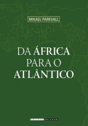 DA AFRICA PARA O ATLANTICO