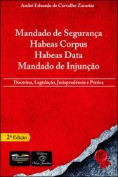 MANDADO DE SEGURANCA, HABEAS CORPUS, HABEAS DATA, MANDADO DE INJUNCAO
