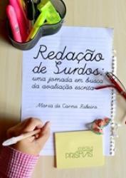 REDACAO DE SURDOS - UMA JORNADA EM BUSCA DA AVALIACAO ESCRITA