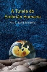 TUTELA DO EMBRIAO HUMANO, A