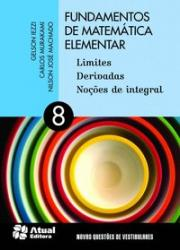 FUNDAMENTOS DE MATEMATICA ELEMENTAR - VOL 08 - LIMITES, DERIVADAS, NOCOES DE INTEGRAL