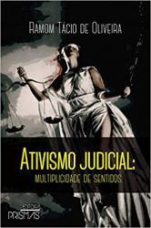 ATIVISMO JUDICIAL - MULTIPLICIDADE DE SENTIDOS