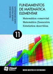 FUNDAMENTOS DE MATEMATICA ELEMENTAR - VOL 11 - MATEMATICA COMERCIAL MATEMATICA FINANCEIRA ESTATISTI