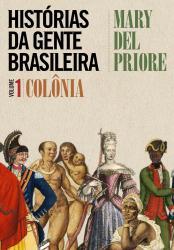 HISTORIAS DA GENTE BRASILEIRA - VOL. 1