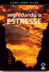 SEGREDANDO O ESTRESSE